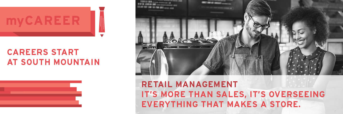 Retail Management at South Mountain Community College